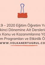 2019 – 2020 Eğitim Öğretim Yılının İkinci Dönemine Ait Derslerin Kritik Konu ve Kazanımlarına Yönelik Öğretim Programları ve Etkinlik Örnekleri